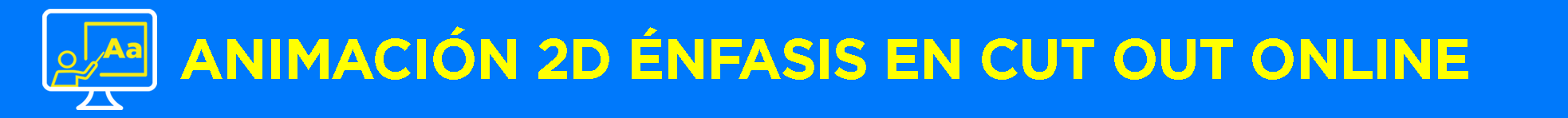 Banner título Animación con énfasis en Cut Out Online